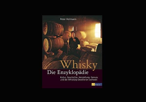 Buchtipp: Whisky – Die Enzyklopädie von Peter Hofmann